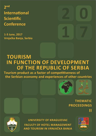 The Second International Scientific Conference, TOURISM IN FUNCTION OF DEVELOPMENT OF THE REPUBLIC OF SERBIA - Тourism product as a factor of competitiveness of the Serbian economy and experiences of other countries, Thematic Proceedings II